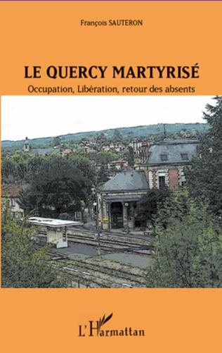 Couverture Le Quercy martyrisé