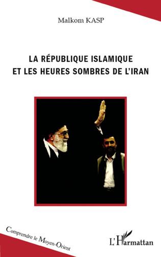 Couverture La République islamique et les heures sombres de l'Iran