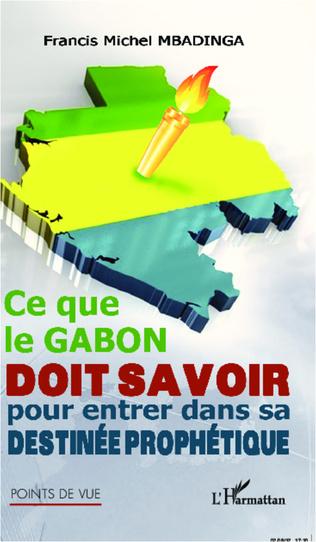 Couverture Ce que le Gabon doit savoir pour entrer dans sa destinée prophétique