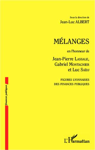 Couverture Mélanges en l'honneur de Jean-Pierre Lassale, Gabriel Montagnier et Luc Saïdj