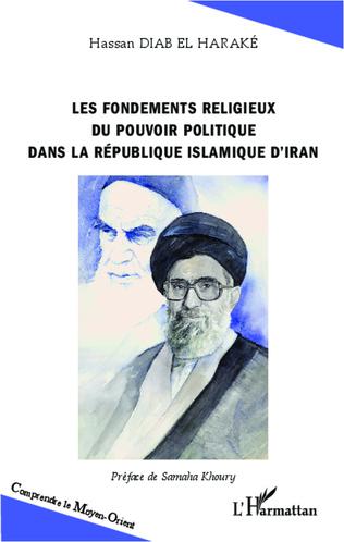 Couverture Les fondements religieux du pouvoir politique dans la République islamique d'Iran