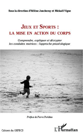 Couverture Jeux et Sports: la mise en action du corps