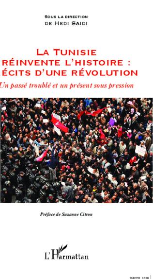 Couverture La Tunisie réinvente l'histoire : Récits d'une révolution