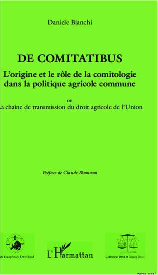 Couverture De comitatibus. L'origine et le rôle de la comitologie dans la politique agricole commune
