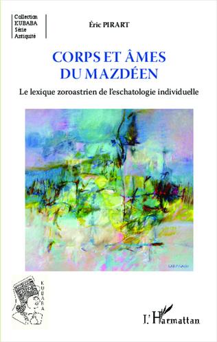 Couverture Corps et âmes du mazdéen