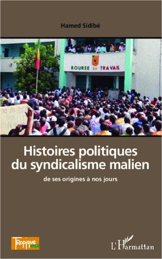 Couverture Histoires politiques du syndicalisme malien de ses origines à nos jours