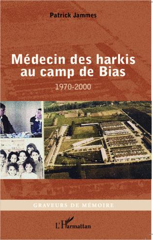 Couverture Médecin des harkis au camp de Bias