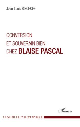 Couverture Conversion et souverain bien chez Blaise Pascal