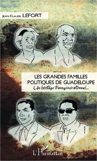 Couverture Les grandes familles politiques de Guadeloupe
