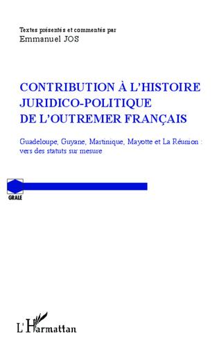 Couverture Contribution à l'histoire juridico-politique de l'outremer francais
