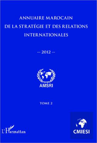 Couverture Annuaire marocain de la stratégie et des relations internationales 2012 (Tome 2)