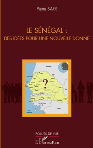 Couverture Le Sénégal : des idées pour une nouvelle donne