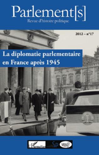 Couverture La diplomatie parlementaire en France après 1945