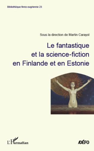 Couverture Le Fantastique et la science-fiction en Finlande et en Estonie