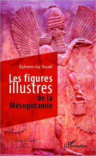 Couverture Les figures illustres de la Mésopotamie