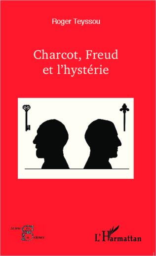 Couverture Charcot, Freud et l'hystérie