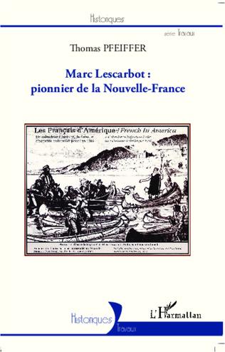 Couverture Marc Lescarbot : pionnier de la Nouvelle-France
