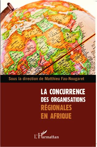 Couverture La concurrence des organisations régionales en Afrique