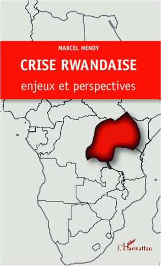 Couverture Crise rwandaise : enjeux et perspectives