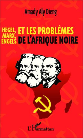 Couverture Hegel, Marx, Engels et les problèmes de l'Afrique noire