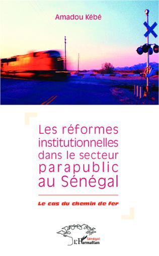 Couverture Réformes institutionnelles dans le secteur parapublic au Sénégal