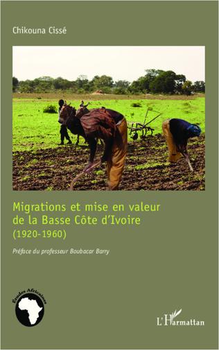 Couverture Migrations et mise en valeur de la Basse Côte d'Ivoire (1920-1960)