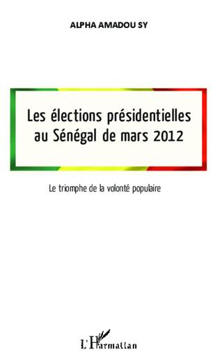Couverture Les élections présidentielles au Sénégal de mars 2012
