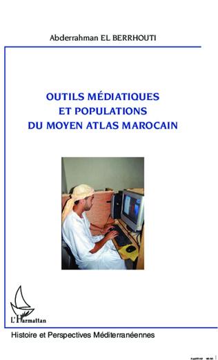 Couverture Outils médiatiques et populations du Moyen Atlas marocain