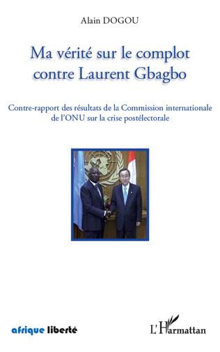 Couverture Ma vérité sur le complot contre Laurent Gbagbo