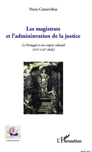 Couverture Les magistrats et l'administration de la justice