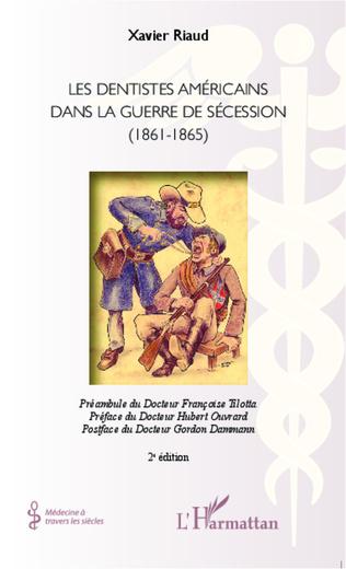 Couverture Les dentistes américains dans la guerre de Sécession (1861-1865)
