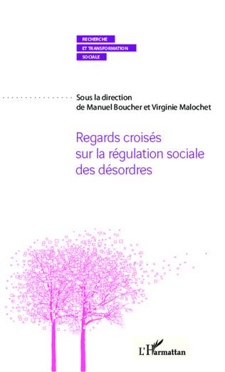 Couverture Regards croisés sur la régulation sociale des désordres