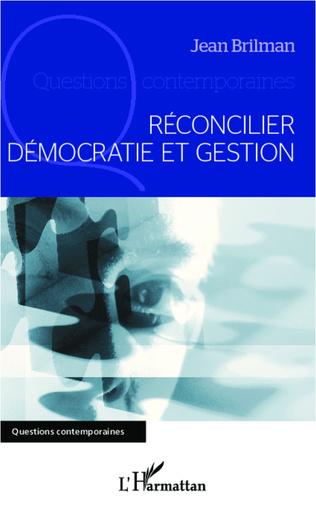 Couverture Réconcilier démocratie et gestion