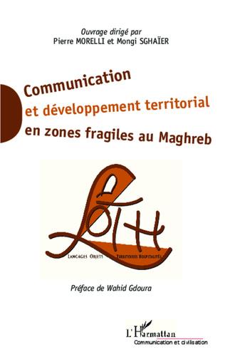 Couverture Communication et développement territorial en zones fragiles au Maghreb