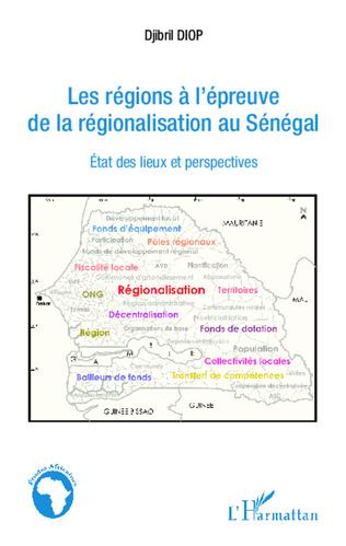 Couverture Les régions à l'épreuve de la régionalisation au Sénégal