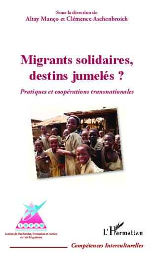 Couverture Migrants solidaires, destins jumelés ?