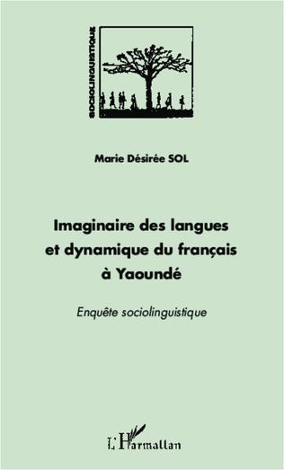 Couverture Imaginaire des langues et dynamique du français à Yaoundé