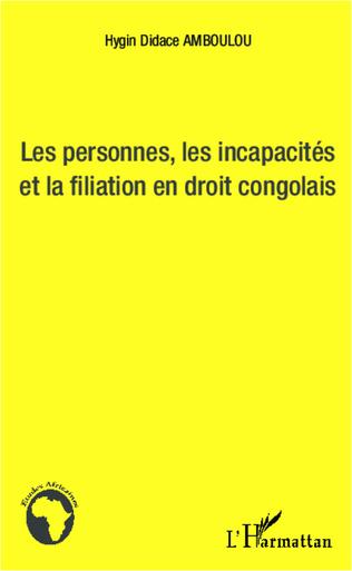 Couverture Les personnes, les incapacités et la fialiation en droit congolais