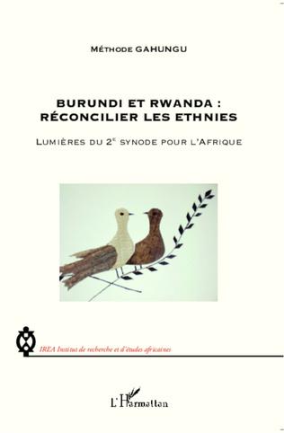 Couverture Burundi et Rwanda : Réconcilier les ethnies
