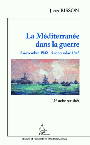 Couverture La Méditerranée dans la guerre  8 novembre 1942 - 9 septembre 1943