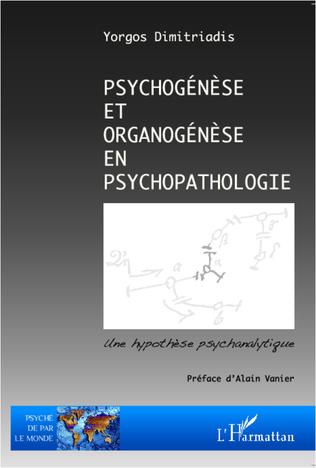 Couverture Psychogénèse et organogénèse en psychopathologie