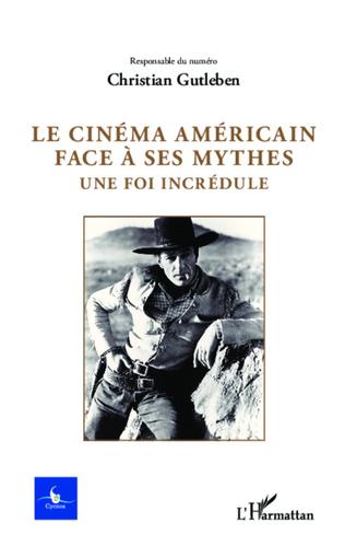 Couverture Le cinéma américain face à ses mythes