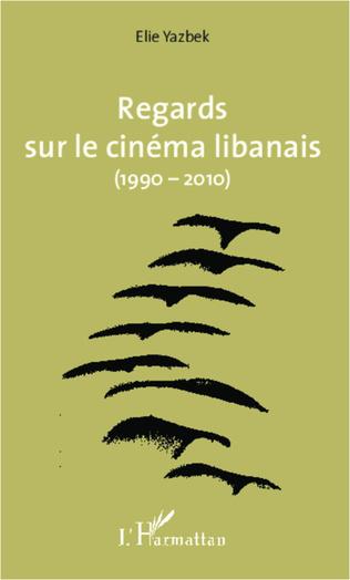 Couverture Regards sur le cinéma libanais (1990-2010)