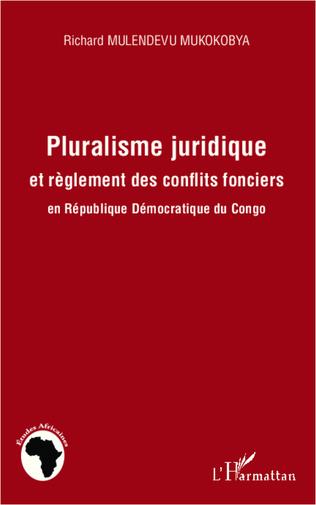 Couverture Pluralisme juridique et règlement des conflits fonciers en République Démocratique du Congo