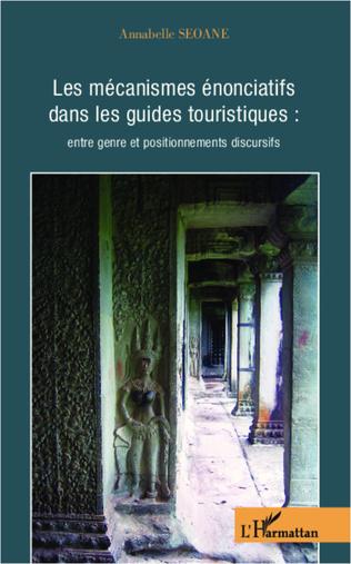 Couverture Les mécanismes énonciatifs dans les guides touristiques :