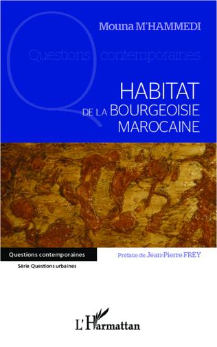 Couverture Habitat de la bourgeoisie marocaine
