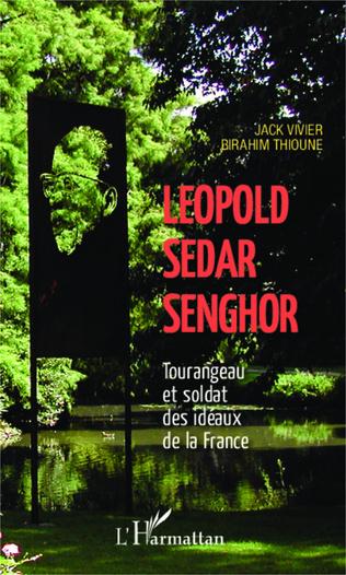 Couverture Léopold Sédar Senghor Tourangeau et soldat des idéaux de la France