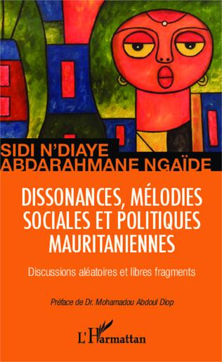 Couverture Dissonances, mélodies sociales et politiques mauritaniennes