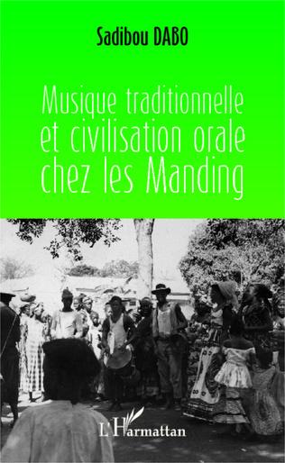 Couverture Musique traditionnelle et civilisation orale chez les Manding