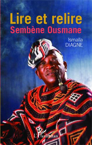 Couverture Lire et relire Sembène Ousmane